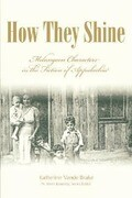How They Shine: Melungeon Characters in the Fiction of Appalachia