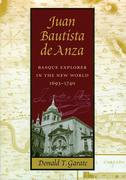 Juan Bautista de Anza: Basque Explorer in the New World, 1693-1740