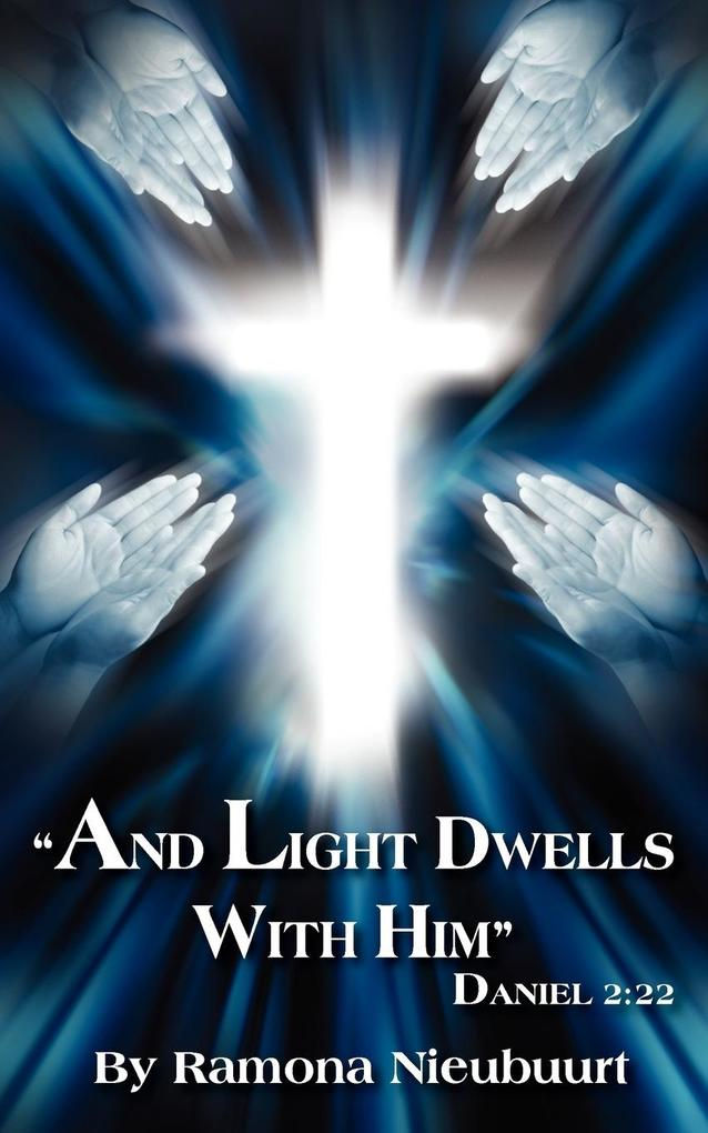 And Light Dwells with Him Daniel 2: 22 als Taschenbuch