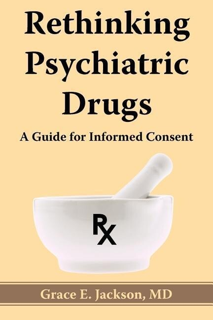 Rethinking Psychiatric Drugs: A Guide for Informed Consent als Taschenbuch