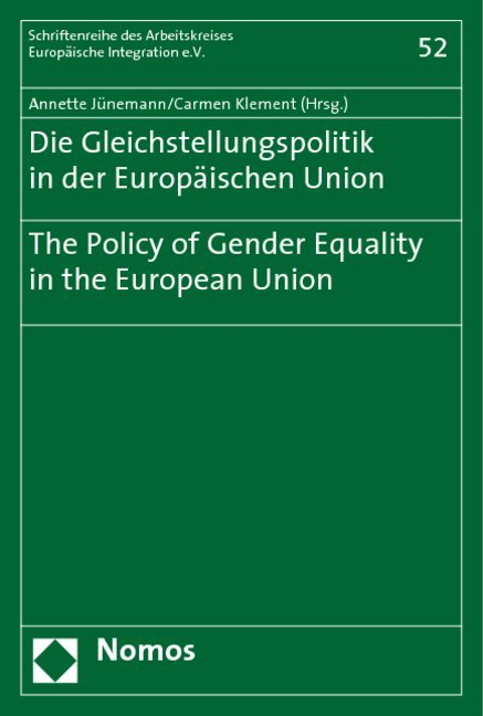 Die Gleichstellungspolitik in der Europäischen Union?The Policy of Gender Equality in the European Union als Buch