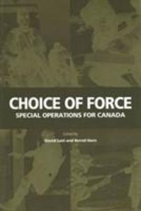 Choice of Force: Special Operations for Canada als Taschenbuch