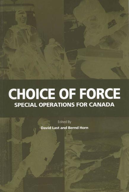 Choice of Force: Special Operations for Canada als Buch