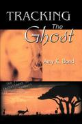 Tracking the Ghost: The Final Installment in the Soul Seekers Trilogy