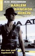 Harlem - Bangkok - Berlin