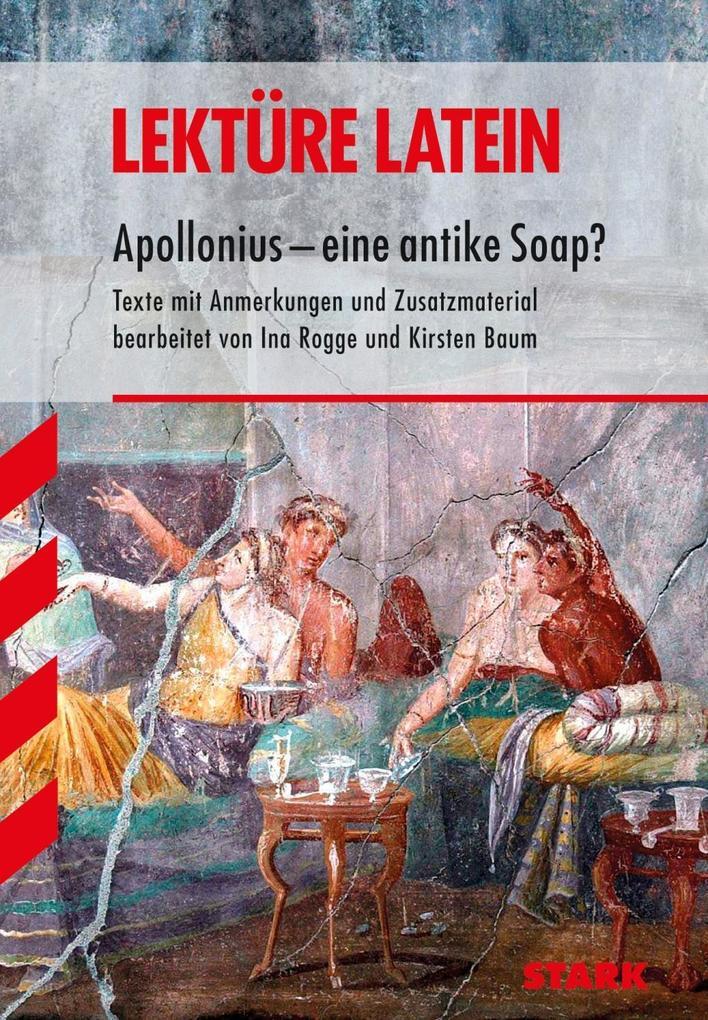 Lektüre - Latein Apollonius - eine antike Soap? als Buch