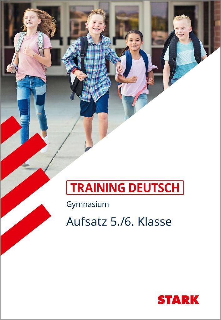 Training Grundwissen Deutsch. Aufsatz 5./6. Klasse. G8 als Buch