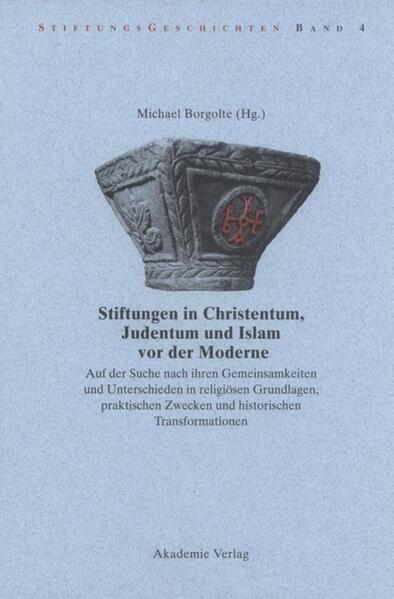 Stiftungen in Christentum, Judentum und Islam vor der Moderne als Buch