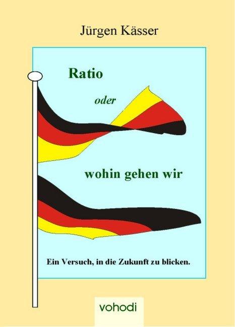 Ratio oder wohin gehen wir als Taschenbuch