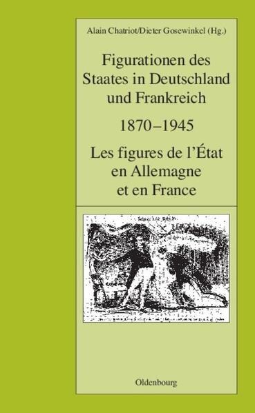 Figurationen des Staates in Deutschland und Frankreich 1870-1945. Les figures de l'État en Allemagne et en France als Buch