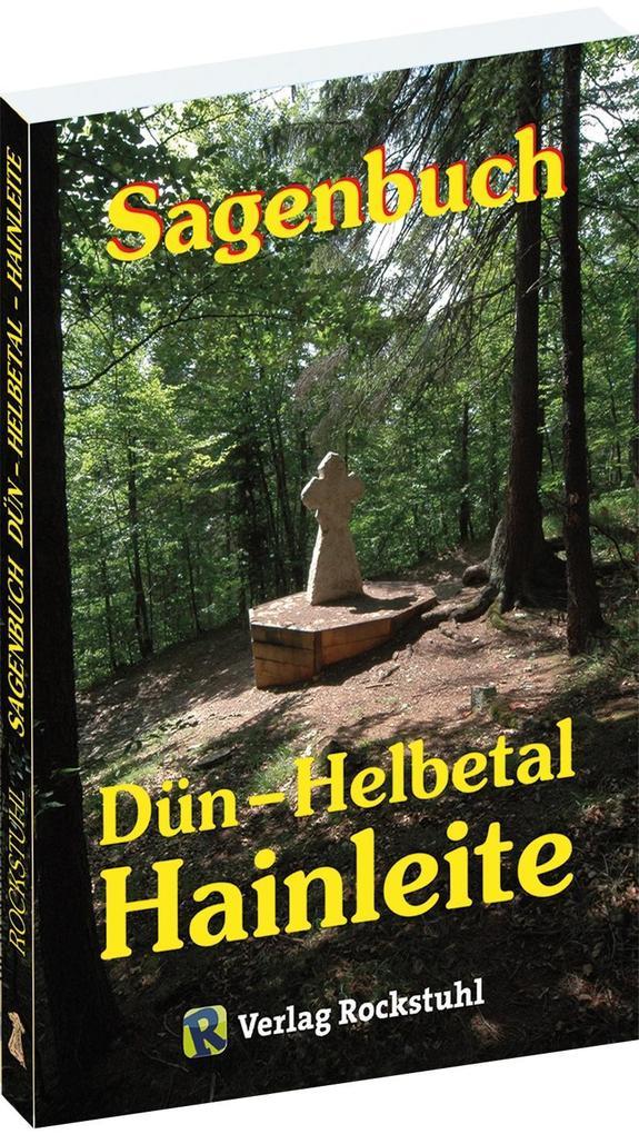 Sagenbuch vom Dühn aus dem Helbetal und von der Hainleite in Thüringen als Buch