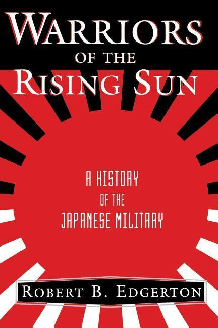 Warriors of the Rising Sun: A History of the Japanese Military als Taschenbuch