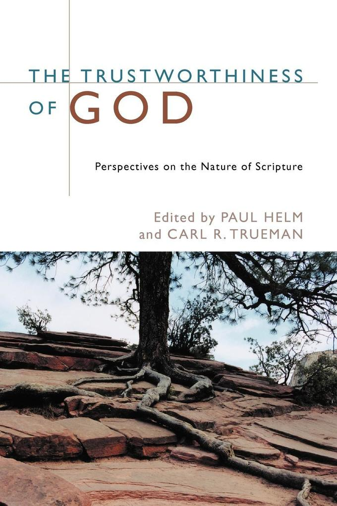 The Trustworthiness of God: Perspectives on the Nature of Scripture als Taschenbuch