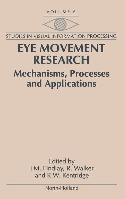 Eye Movement Research: Mechanisms, Processes and Applications als Buch