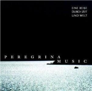 Peregrina Music-Eine Reise Durch Zeit Und Welt als CD