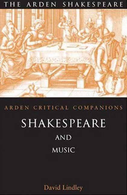 Shakespeare and Music: Arden Critical Companions als Buch