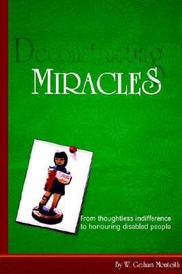 Deconstructing Miracles: From Thoughtless Indifference to Honouring Disabled People (Large Print) als Taschenbuch