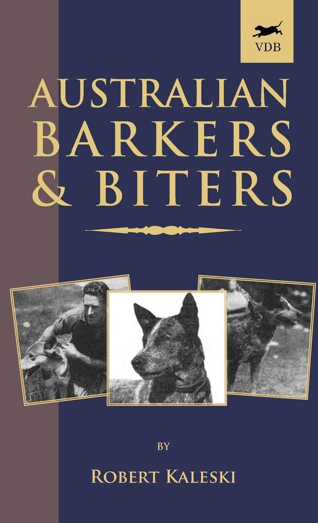 Australian Barkers and Biters als Buch