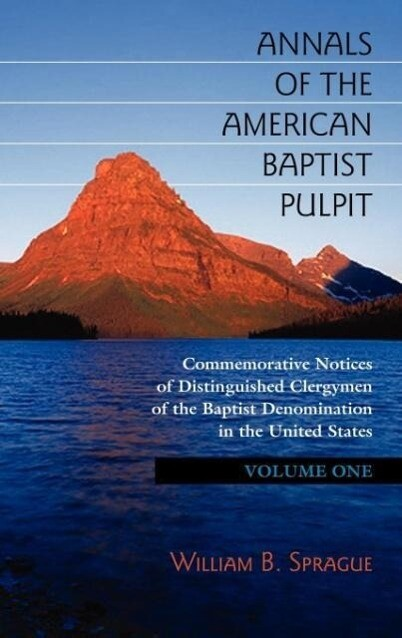 Annals of the American Baptist Pulpit: Volume One als Buch