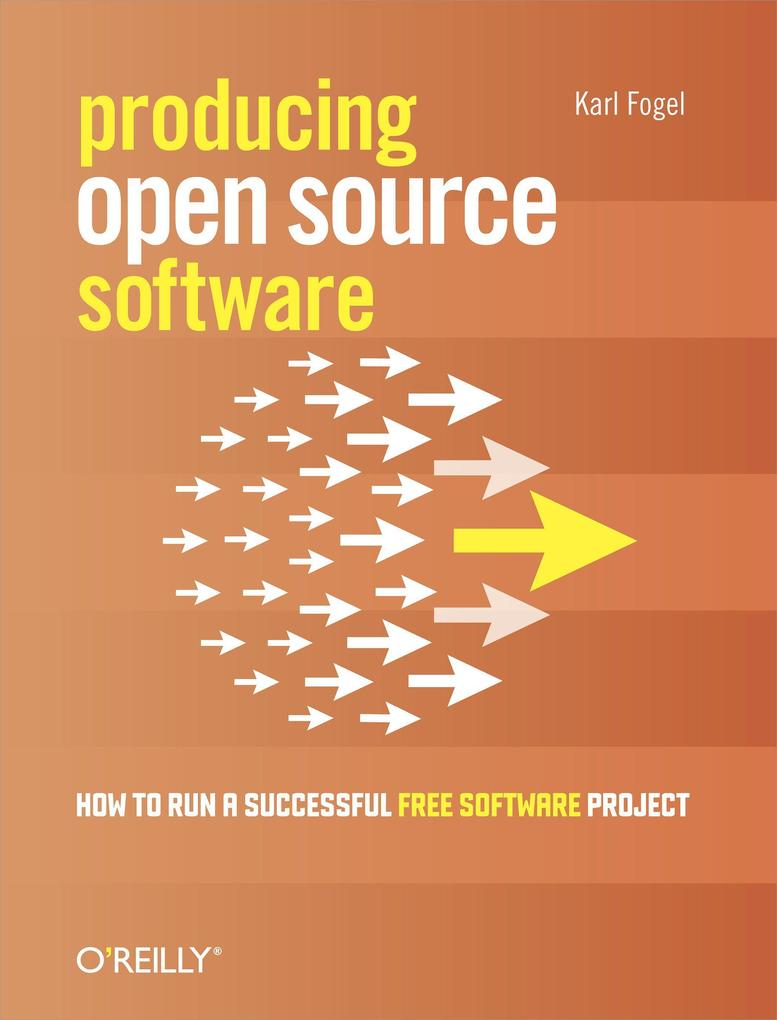 Producing Open Source Software: How to Run a Successful Free Software Project als Buch
