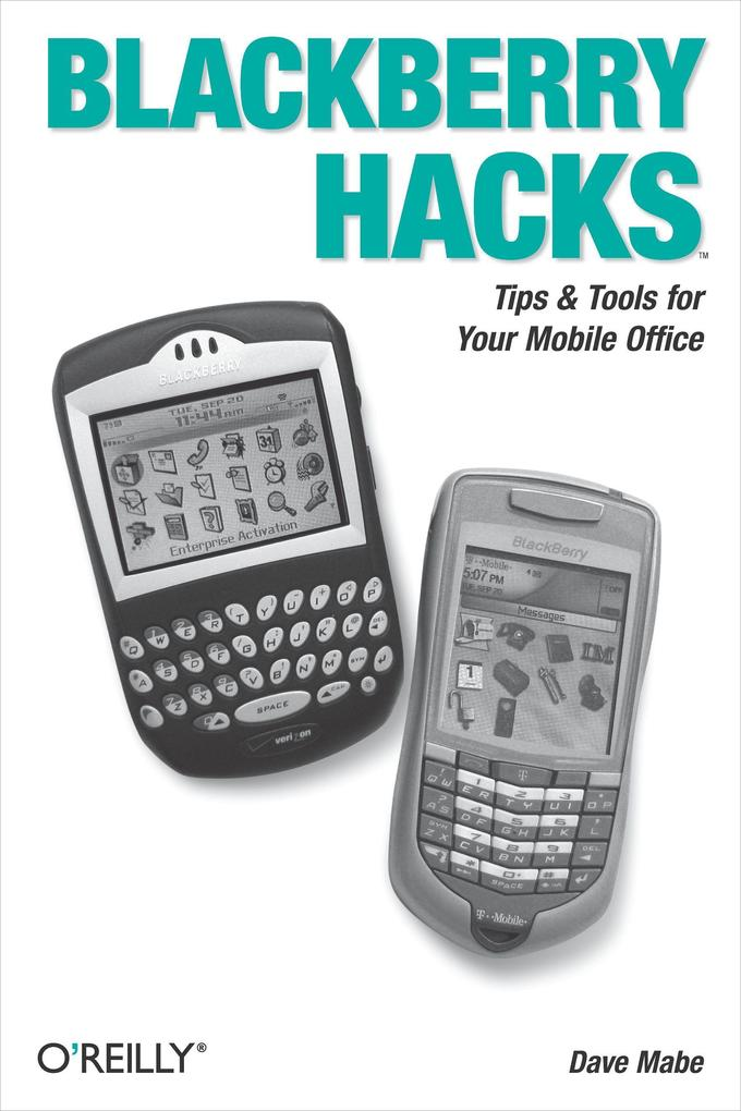 Blackberry Hacks: Tips & Tools for Your Mobile Office als Buch