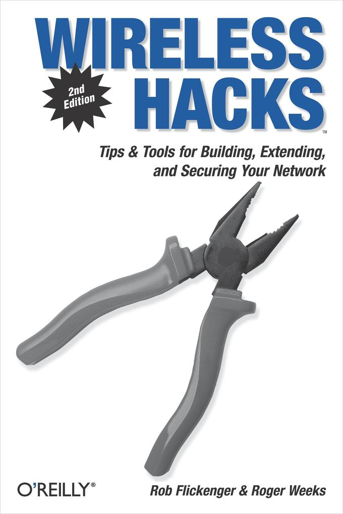 Wireless Hacks: Tips & Tools for Building, Extending, and Securing Your Network als Buch
