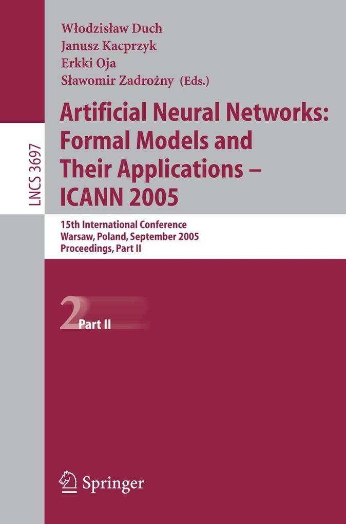 Artificial Neural Networks: Formal Models and Their Applications - ICANN 2005 als Buch