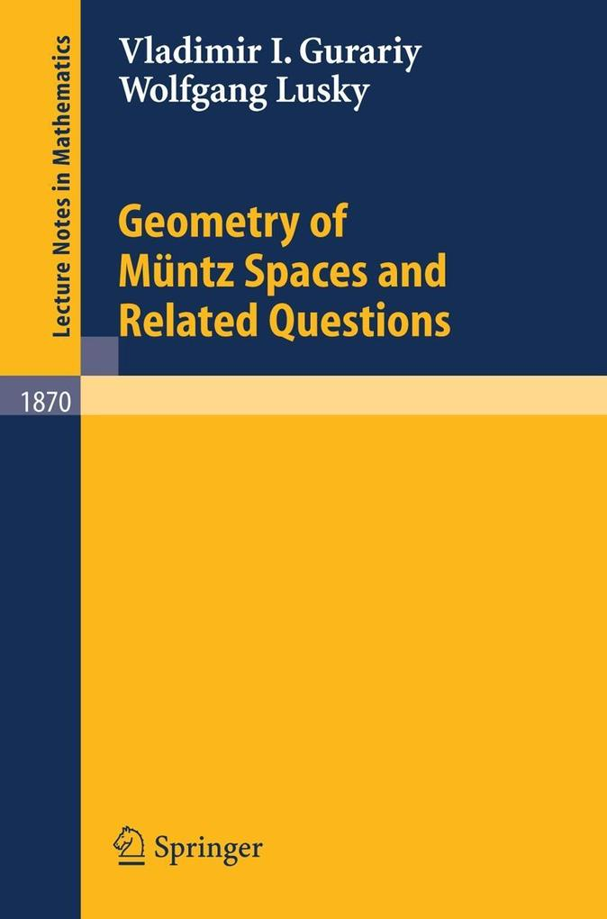 Geometry of Müntz Spaces and Related Questions als Buch