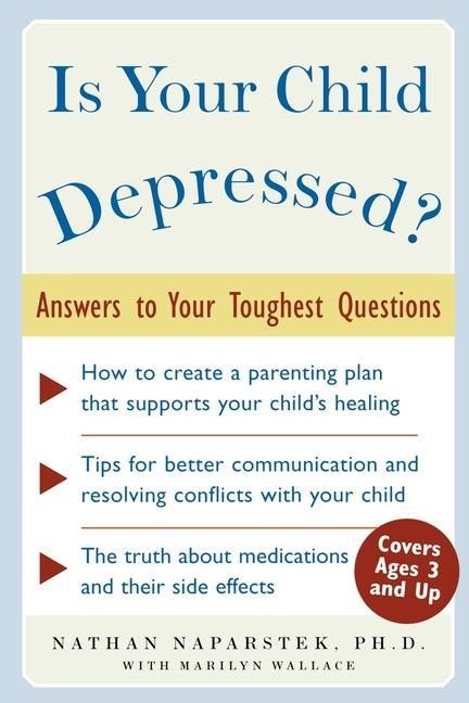 Is Your Child Depressed?: Answers to Your Toughest Questions als Buch