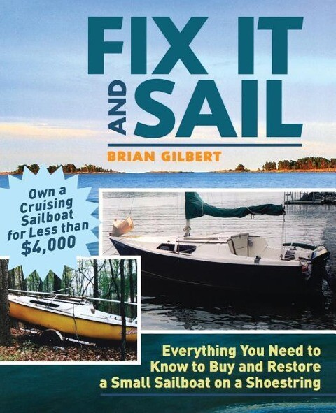 Fix It and Sail: Everything You Need to Know to Buy and Retore a Small Sailboat on a Shoestring als Taschenbuch