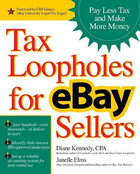 Tax Loopholes for Ebay Sellers: Pay Less Tax and Make More Money als Taschenbuch