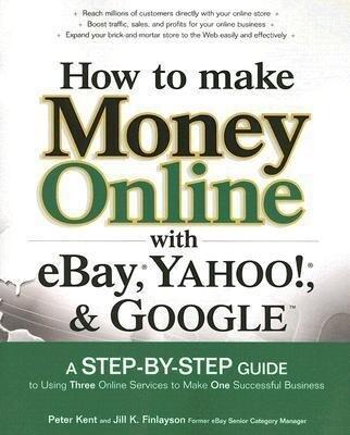 How to Make Money Online with Ebay, Yahoo!, and Google als Taschenbuch