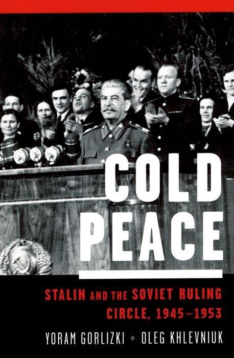 Cold Peace: Stalin and the Soviet Ruling Circle, 1945-1953 als Buch