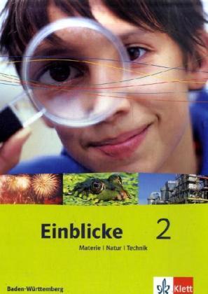 Einblicke Materie - Natur- Technik 2. Schülerbuch. Baden-Württemberg als Buch