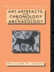 Art, Artefacts and Chronology in Classical Archaeology als Taschenbuch