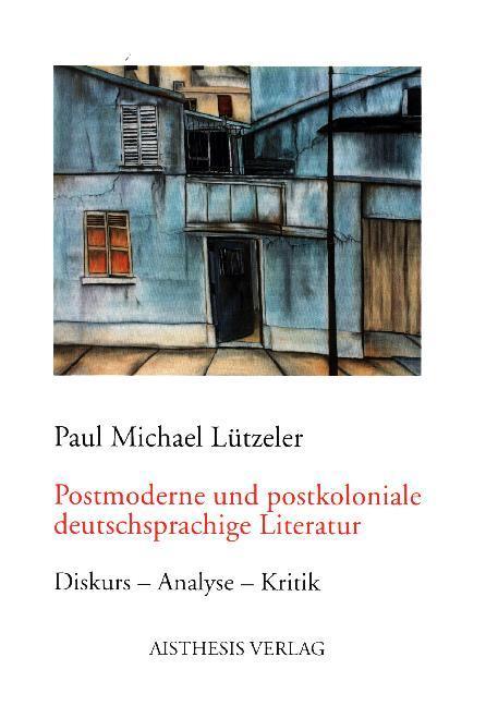 Postmoderne und postkoloniale deutschsprachige Literatur als Buch