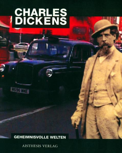 Charles Dickens: Geheimnisvolle Welten als Buch