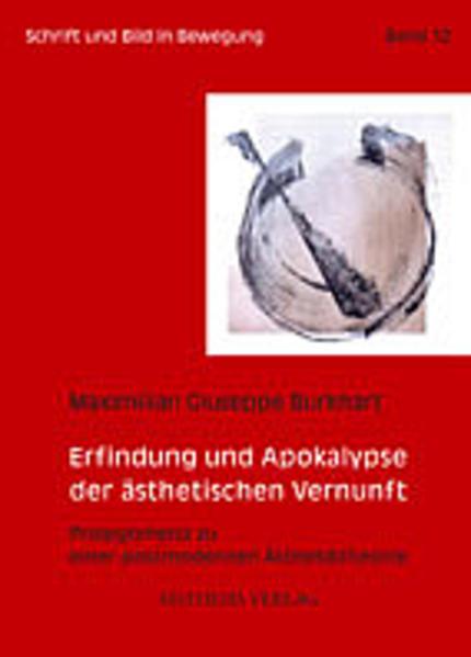 Erfindung und Apokalypse der ästhetischen Vernunft als Buch