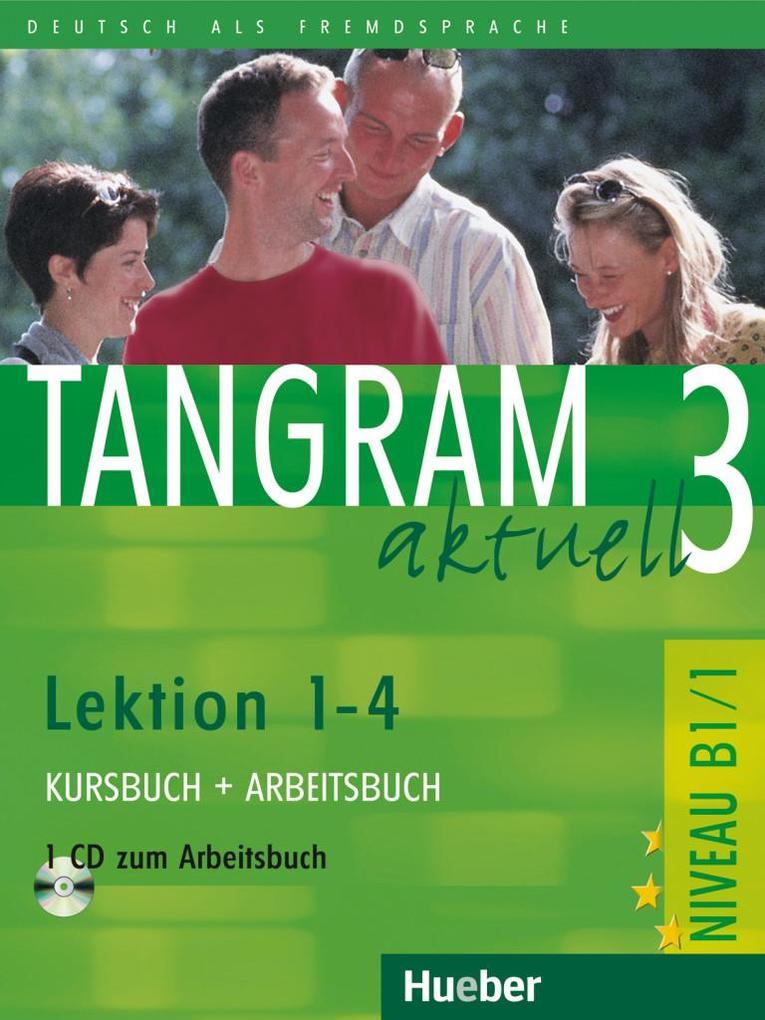 Tangram aktuell 3. Lektionen 1-4. Kursbuch und Arbeitsbuch mit CD als Buch
