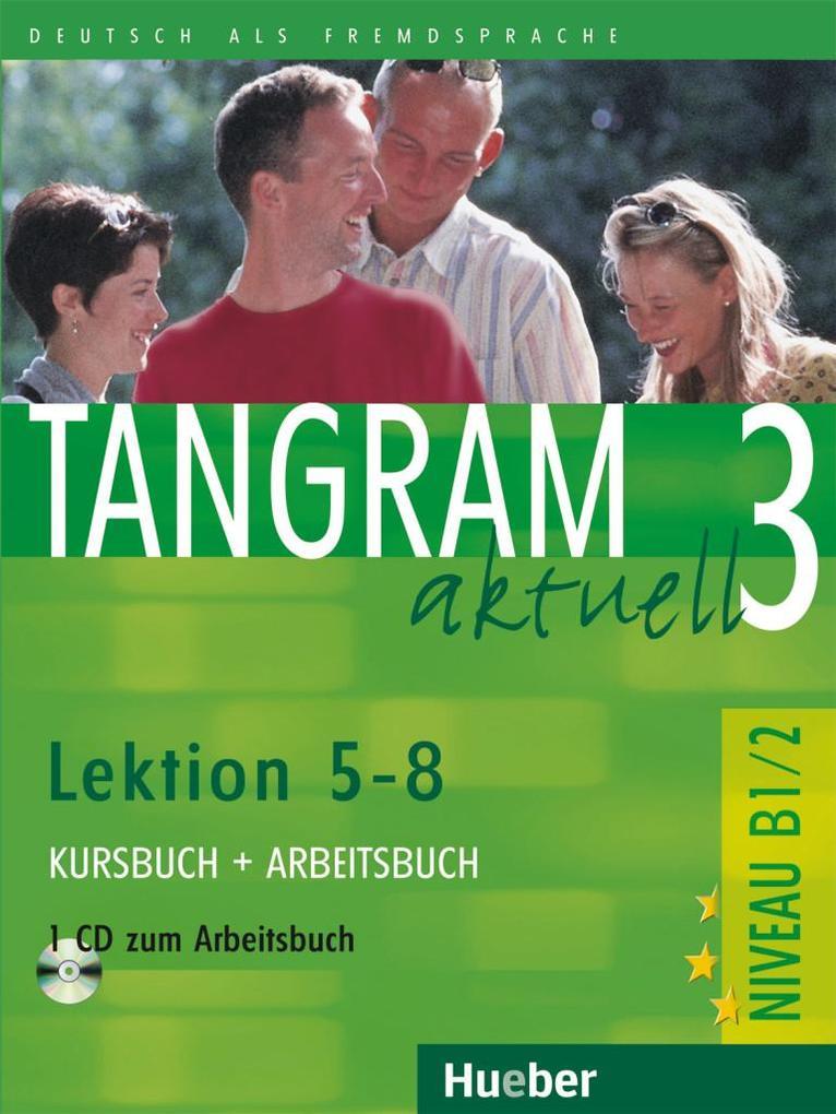Tangram aktuell 3. Lektionen 5-8. Kursbuch und Arbeitsbuch mit CD als Buch