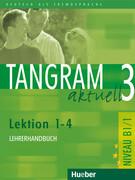 Tangram aktuell 3. Lektionen 1-4. Lehrerhandbuch