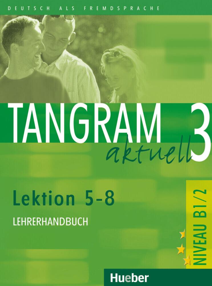 Tangram aktuell 3. Lektionen 5-8. Lehrerhandbuch als Buch