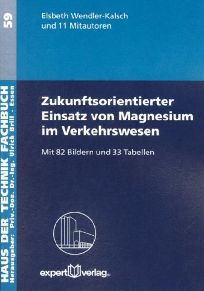 Zukunftsorientierter Einsatz von Magnesium im Verkehrswesen als Buch