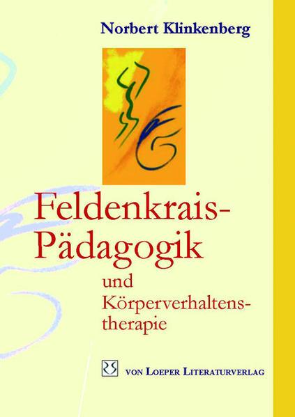 Feldenkrais-Pädagogik und Körperverhaltenstherapie als Buch