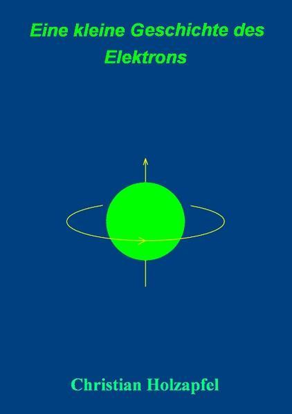 Eine kleine Geschichte des Elektrons als Buch