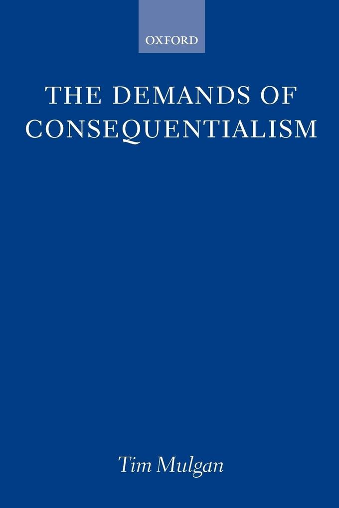 The Demands of Consequentialism als Buch
