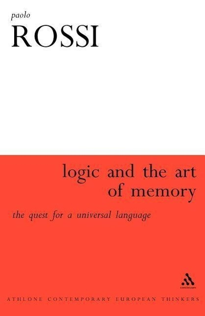 The Logic and the Art of Memory: The Quest for a Universal Language als Buch