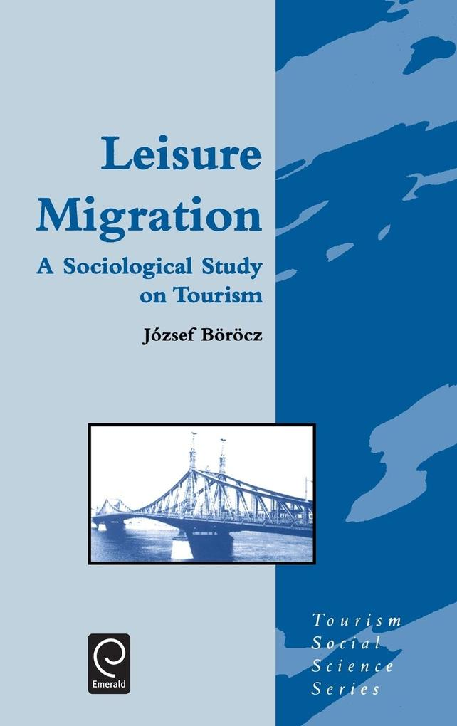 Leisure Migration: A Sociological Study on Tourism als Buch