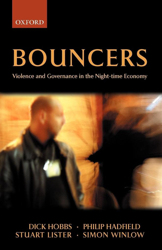 Bouncers: Violence and Governance in the Night-Time Economy als Buch