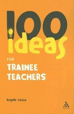 100 Ideas for Trainee Teachers als Buch